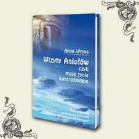Wizyty aniołów czyli moje życie kontrolowane - okładka książki