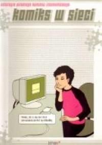 Antologia polskiego komiksu internetowego. Komiks w Sieci - okładka książki