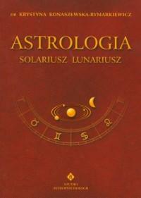 Astrologia. Solariusz. Lunariusz - okładka książki