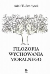 Filozofia wychowania moralnego - okładka książki