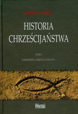 Historia chrześcijaństwa. Tom 1. - okładka książki