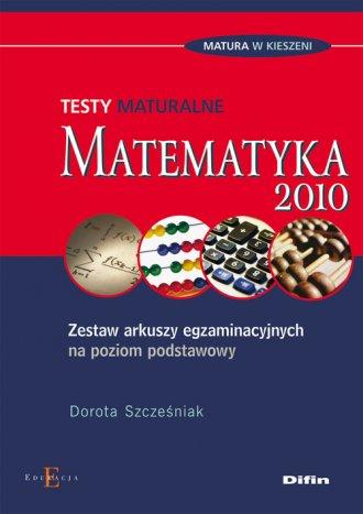 Matematyka 2010. Testy maturalne. - okładka podręcznika