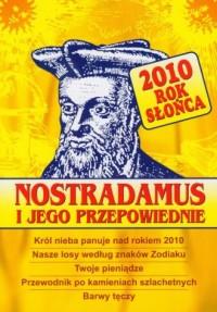Nostradamus i jego przepowiednie. 2010. Rok Słońca - okładka książki