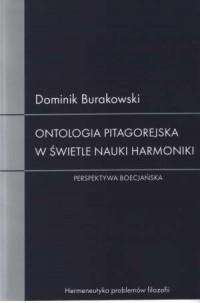 Ontologia pitagorejska w świetle nauki harmoniki. Perspektywa boecjańska - okładka książki