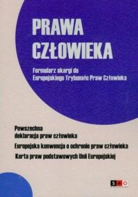 Prawa człowieka. Formularz skargi do Europejskiego trybunału Praw Człowieka - okładka książki