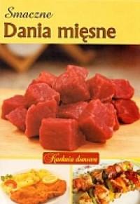 Smaczne dania mięsne. Kuchnia domowa - okładka książki