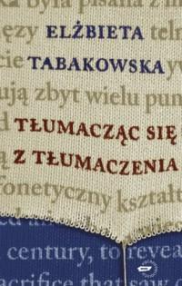 Tłumacząc się z tłumaczenia - okładka książki