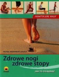 Zdrowe nogi, zdrowe stopy - okładka książki