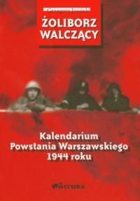 Żoliborz walczący Kalendarium Powstania Warszawskiego 1944 roku - okładka książki
