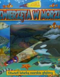 Zwierzęta w morzu. Latarka - okładka książki