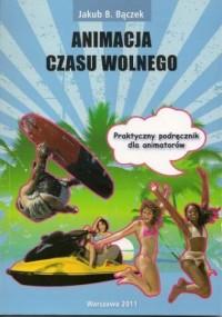 Animacja czasu wolnego w turystyce - okładka książki