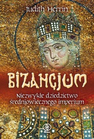 Bizancjum. Niezwykłe dziedzictwo - okładka książki