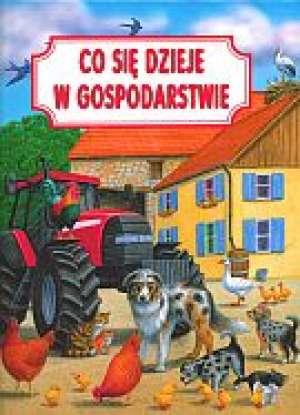 Co się dzieje w gospodarstwie? - okładka książki
