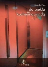 Do piekła kuchenną windą - okładka książki