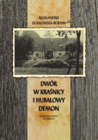 Dwór w Kraśnicy i hubalowy demon - okładka książki