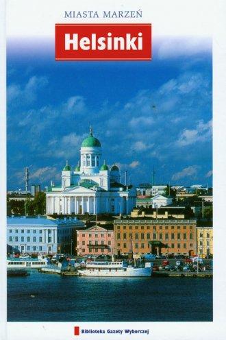 Helsinki. Seria: Miasta marzeń - okładka książki