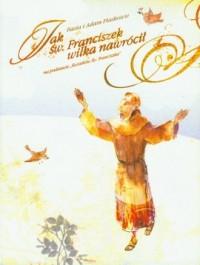 Jak św. Franciszek wilka nawrócił - okładka książki