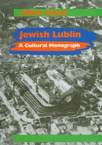 Jewish Lublin. A Cultural Monograph - okładka książki