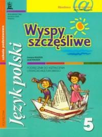 Język polski. Wyspy szczęśliwe. Klasa 5. Szkoła podstawowa. Podręcznik do kształcenia literacko-kulturowego - okładka podręcznika