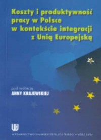 Koszty i produktywność pracy w Polsce w kontekście integracji z Unią Europejską - okładka książki