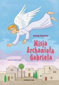 Misja Archanioła Gabriela - okładka książki