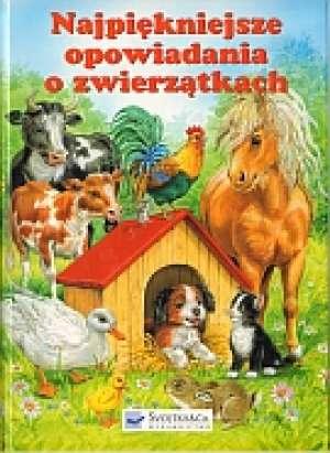 Najpiękniejsze opowiadania o zwierzątkach - okładka książki