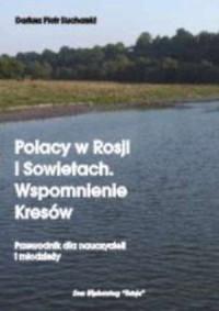Polacy w Rosji i Sowietach. Wspomnienie - okładka książki