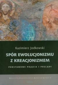 Spór ewolucjonizmu z kreacjonizmem - okładka książki