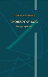 Trójjedyny Bóg. Teologia trynitarna - okładka książki
