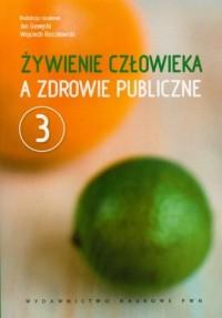 Żywienie człowieka a zdrowie publiczne. Tom 3 - okładka książki