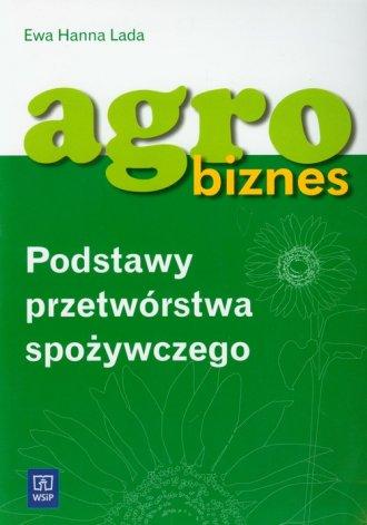 Agrobiznes. Podstawy przetwórstwa - okładka podręcznika