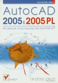 AutoCAD 2005 i 2005 PL - okładka książki