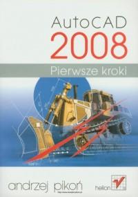 AutoCAD 2008. Pierwsze kroki - okładka książki