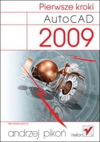 AutoCAD 2009. Pierwsze kroki - okładka książki