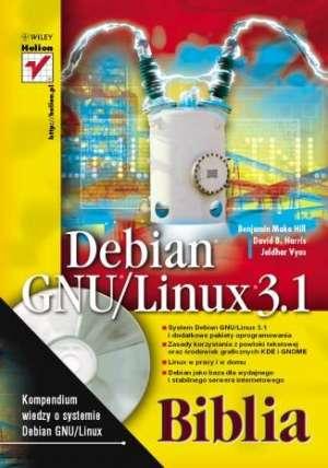 Debian GNU/Linux 3.1. Biblia - okładka książki