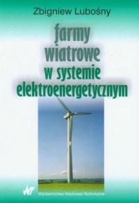 Farmy wiatrowe w systemie elektroenergetycznym - okładka książki