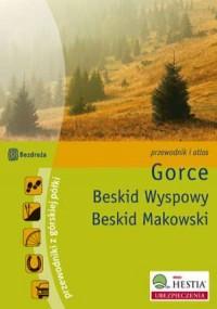Gorce. Beskid Wyspowy. Beskid Makowski - okładka książki