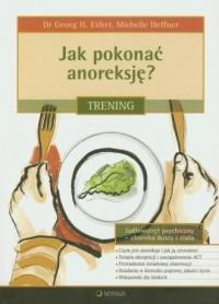 Jak pokonać anoreksję? Trening - okładka książki