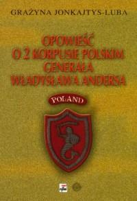 Opowieść o 2 Korpusie Polskim generała - okładka książki