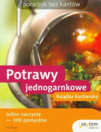 Potrawy Jednogarnkowe Ksiazka Kucharska Poradnik Bez Kantow