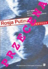 Rosja Putina. Leksykon - okładka książki