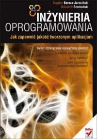 Inżynieria oprogramowania. Jak zapewnić jakość tworzonym aplikacjom - okładka książki