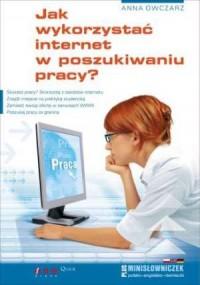 Jak wykorzystać internet w poszukiwaniu pracy? - okładka książki