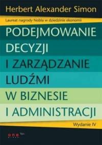Podejmowanie decyzji i zarządzanie ludźmi w biznesie i administracji - okładka książki