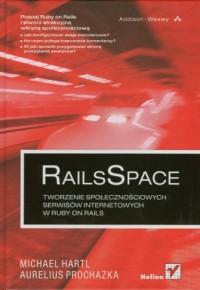 RailsSpace. Tworzenie społecznościowych serwisów internetowych w Ruby on Rails - okładka książki