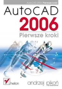 AutoCAD 2006. Pierwsze kroki - okładka książki