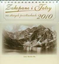 Kalendarz 2010 Zakopane i Tatry na starych pocztówkach - okładka książki