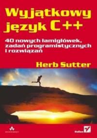 Wyjątkowy język C++. 40 nowych łamigłówek, zadań programistycznych i rozwiązań - okładka książki