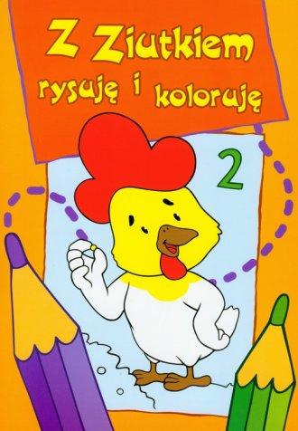 Z Ziutkiem rysuję i koloruję 2 - okładka książki