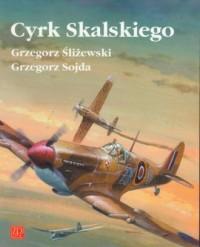 Cyrk Skalskiego - Grzegorz Śliżewski - okładka książki